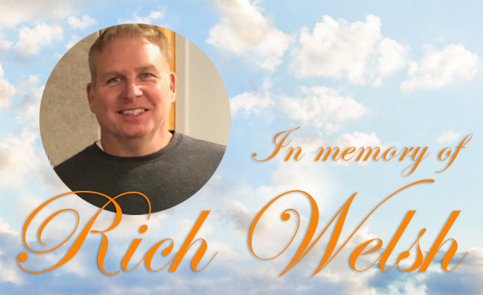 In memory of Rich Welsh